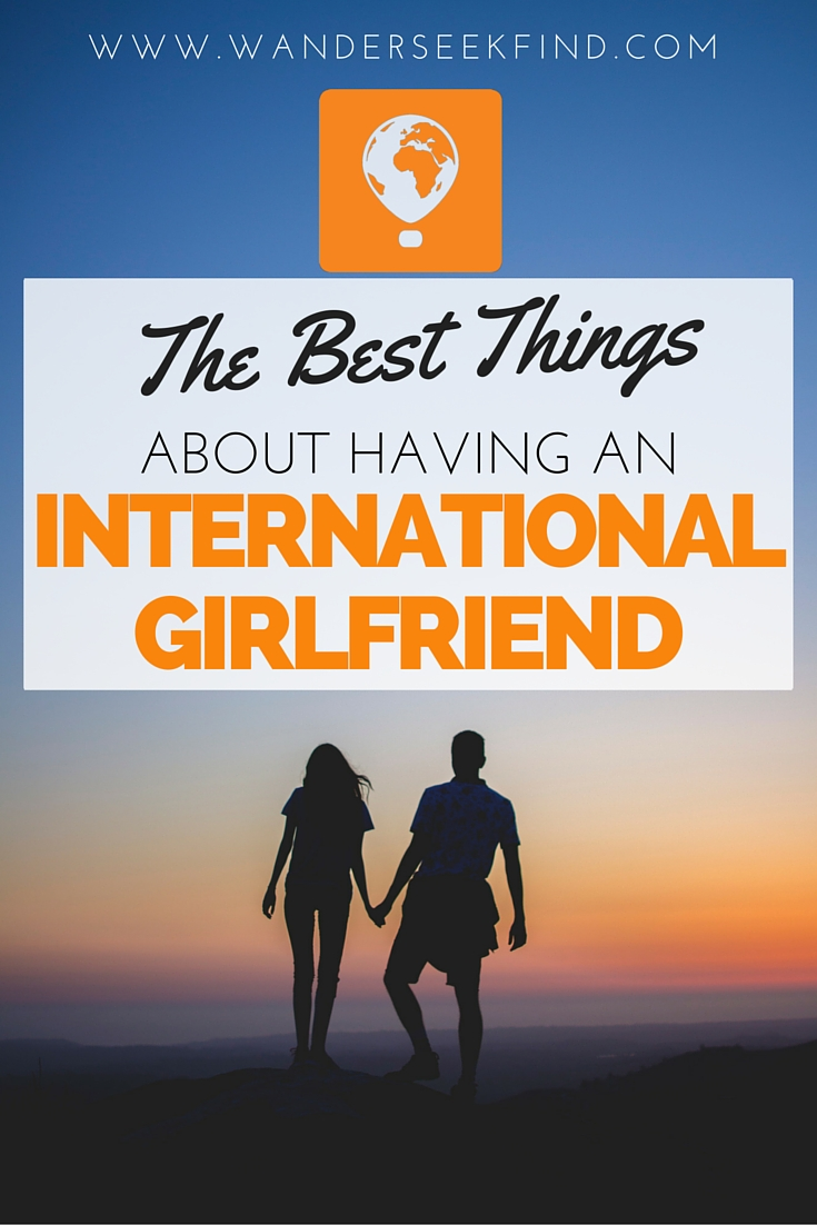 best-thing-about-international-girlfriend